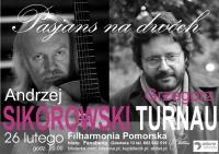"""""""Pasjans na dwóch"""" – koncert Andrzeja Sikorowskiego i Grzegorza Turnaua"""