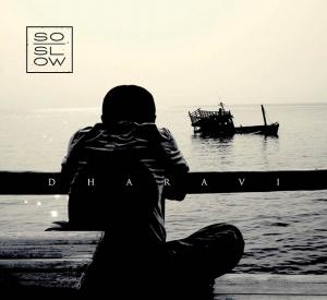 "So Slow, ""Dharavi"""