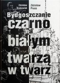 """Z. Krakowiak, Z. Pruss, """"Bydgoszczanie czarno na białym i twarzą w twarz"""""""