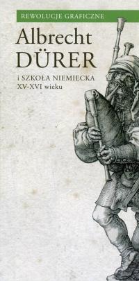 Rewolucje graficzne. Albrecht Dürer i szkoła niemiecka XV i XVI wieku [plakat]