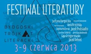Bydgoski Trójkąt Literacki 2013: Młodzi mistrzowie / FESTIWAL LITERATURY [3-9 czerwca 2013]