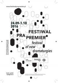Festiwal Prapremier 2016 / Festival of New Dramaturgies