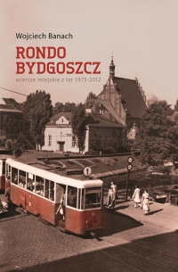 """Wojciech Banach, """"Rondo Bydgoszcz"""""""